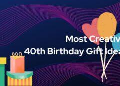 creative 40th birthday gift ideas