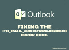 How To Fix [pii_email_33bcc5fa9284de56eb3d] Error Code